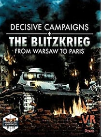 Decisive Campaigns: The Blitzkrieg from Warsaw to Paris Steam Key GLOBAL