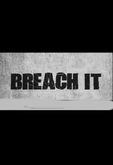 BREACH IT Steam Key GLOBAL