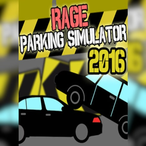Rage Parking Simulator 2016 Steam Key GLOBAL
