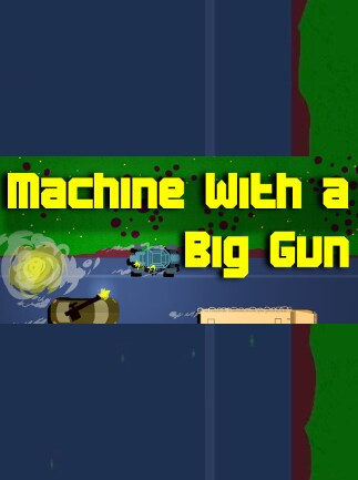 Machine With a Big Gun Steam Key GLOBAL