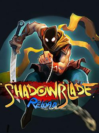 Shadow Blade: Reload Steam Key GLOBAL