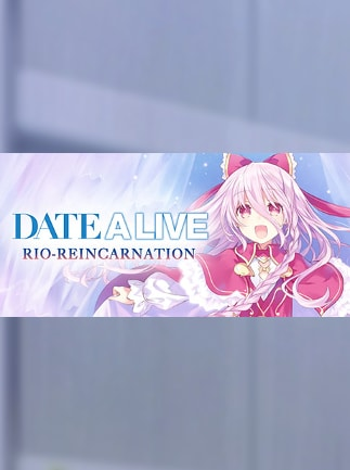 DATE A LIVE: Rio Reincarnation / デート・ア・ライブ 凜緒リンカーネイション HD / 約會大作戰 Steam Key GLOBAL