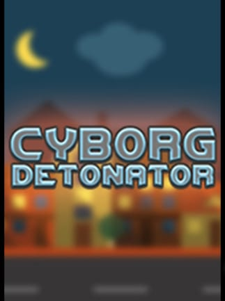 Cyborg Detonator Steam Key GLOBAL