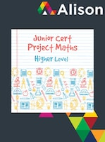 Junior Certificate Project Maths - Higher Level Alison Course GLOBAL - Digital Certificate