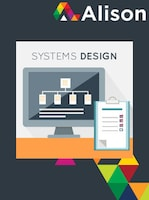 Fundamentals of Systems Design and Implementation Alison Course GLOBAL - Digital Certificate