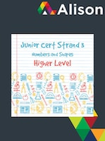 Junior Certificate Strand 3 - Higher Level - Numbers and Shapes Alison Course GLOBAL - Digital Certificate
