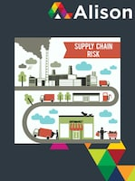 Understanding Supply Chain Risk Management Alison Course GLOBAL - Digital Certificate