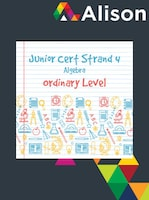 Junior Certificate Strand 4 - Ordinary Level - Algebra Alison Course GLOBAL - Digital Certificate
