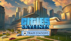 Cities: Skylines - Content Creator Pack: Train Stations (PC) - Steam Gift - GLOBAL