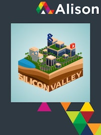 Understanding the Success of Silicon Valley Alison Course GLOBAL - Digital Certificate