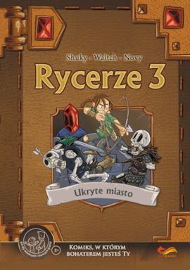KOMIKSY PARAGRAFOWE. RYCERZE 3. UKRYTE MIASTO