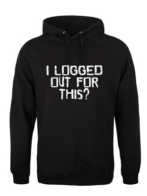 "Men's I Logged Out For This? Hoodie Black  Large (Mens 40""to 42"")"