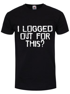 """Grindstore Men's I Logged Out For This Tshirt Black / Large (Mens 40"""" to 42"""")"""