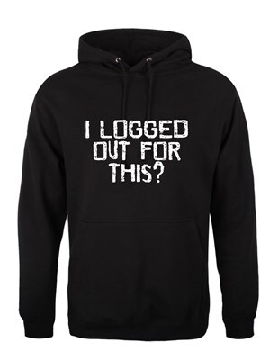 "Men's I Logged Out For This? Hoodie Black  XXL (Mens 44"" to 46"")"