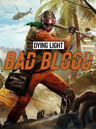 DYING LIGHT: BAD BLOOD Steam Key GLOBAL