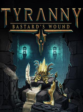 Tyranny - Bastard's Wound Steam Key RU/CIS
