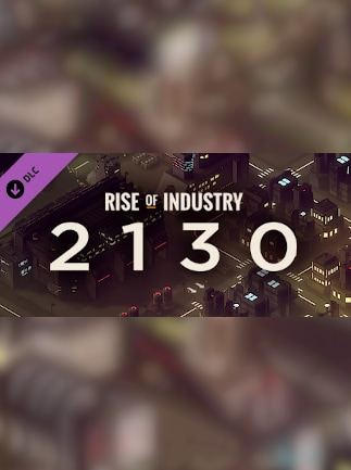 Rise of Industry: 2130 (DLC) - Steam - Key GLOBAL