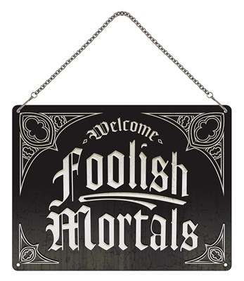 Welcome Foolish Mortals Mini Hanging Tin Sign 20x15cm